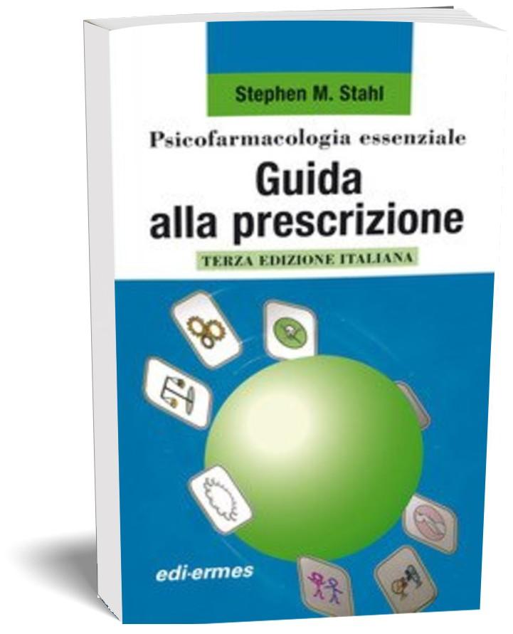 Psicofarmacologia essenziale - Guida alla prescrizione
